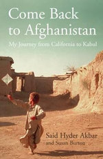 Come Back to Afghanistan : My Journey from California to Kabul - Said Hyder Akbar