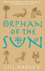 Orphan of the Sun - Gill Harvey