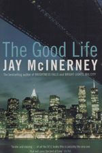 The Good Life - Jay McInerney