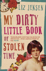 My Dirty Little Book of Stolen Time - Liz Jensen