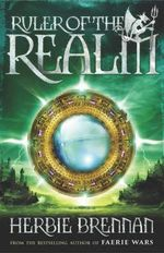 Ruler of the Realm : The Faerie Wars Series : Book 3 - Herbie Brennan