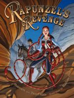 Rapunzel's Revenge :  Graphic Novel - Shannon Hale