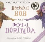 Bashful Bob and Doleful Dorinda : Includes CD - Margaret Atwood