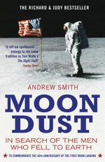 Moondust : In Search of the Men who Fell to Earth - Andrew Smith