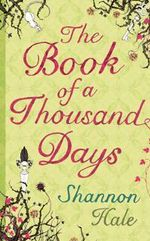 The Book of a Thousand Days - Shannon Hale