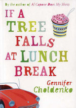 If a Tree Falls at Lunch Break - Gennifer Choldenko