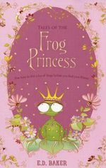Tales of the Frog Princess - E. D. Baker