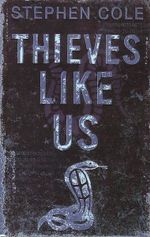 Thieves Like Us : Featuring Jonah Wish - Stephen Cole
