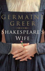 Shakespeare's Wife - Dr. Germaine Greer