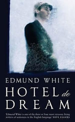 Hotel de Dream - Edmund White