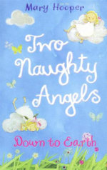 Down to Earth : Two Naughty Angels - Mary Hooper