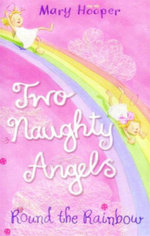 Round the Rainbow : Two Naughty Angels - Mary Hooper