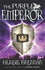 The Purple Emperor : Faerie Wars II - Herbie Brennan
