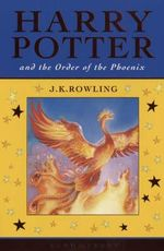 Harry Potter and the Order of the Phoenix : Harry Potter Series : Book 5 - J. K. Rowling