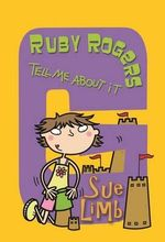 Tell Me About It! : Ruby Rose series - Sue Limb