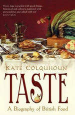 Taste : The Story of Britain Through Its Cooking - Kate Colquhoun