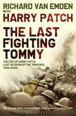 The Last Fighting Tommy :  The Life of Harry Patch, the Only Surviving Veteran of the Trenches - Harry Patch
