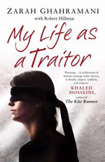 My Life as a Traitor : A Story of Courage and Survival in Tehran's Brutal Evin Prison - Robert Hillman
