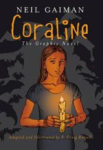 Coraline : The Graphic Novel - Neil Gaiman