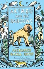 Akimbo and the Baboons - Alexander McCall Smith