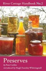 Preserves : River Cottage Handbook No.2 - Pam Corbin