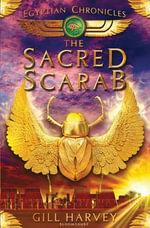 The Sacred Scarab: No. 3 : Egyptian Chronicles - Gill Harvey