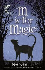 M is for Magic - Neil Gaiman