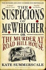 The Suspicions of Mr Whicher  : or The Murder at Road Hill House - Kate Summerscale