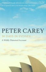 30 Days in Sydney - Peter Carey