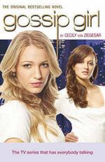 Gossip Girl : Gossip Girl - Cecily Von Ziegesar