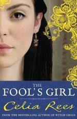 The Fool's Girl - Celia Rees