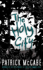 The Holy City - Patrick McCabe