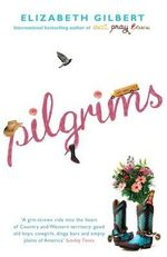 Pilgrims - Elizabeth Gilbert