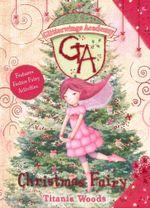 Christmas Fairy : Glitterwings Academy - Titania Woods