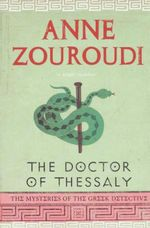 The Doctor of Thessaly : The Mysteries of the Greek Detective - Anne Zouroudi