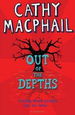 Out of the Depths : Seeing dead people can be fatal... - Cathy MacPhail