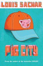 Pig City - Louis Sachar