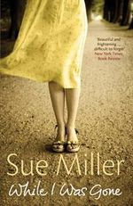 While I Was Gone : rejacketed - Sue Miller