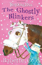 Fetlocks Hall 2 : The Ghostly Blinkers :  The Ghostly Blinkers - Babette Cole