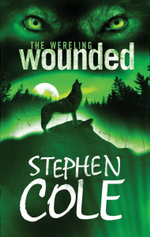 The Wereling 1 : Wounded :  Wounded - Stephen Cole