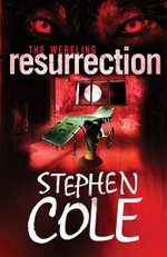 The Wereling 3 : Resurrection :  Resurrection - Stephen Cole