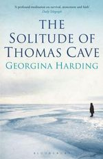 The Solitude of Thomas Cave : Rejacketed - Georgina Harding