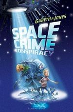 Space Crime Conspiracy - Gareth P. Jones