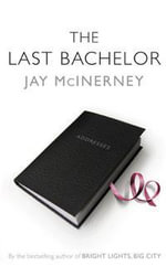 The Last Bachelor - Jay McInerney