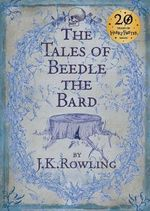 The Tales of Beedle the Bard - J. K. Rowling