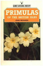 Primulas of the British Isles - John Richards