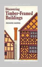 Timber-framed Buildings : Discovering S. - Richard Harris