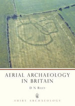 Aerial Archaeology in Britain : Roman World Ser. - D.N. Riley