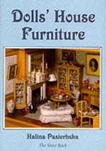 Dolls' House Furniture : From the V&A Museum of Childhood - Halina Pasierbska
