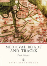 Medieval Roads and Tracks : Commercial Emergence of GE Aircraft Engines - Paul Hindle